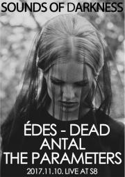 Sounds of darkness (Antal, The Parameters, Édes-dead live )