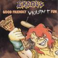 Exodus - Good Friendly Violent Fun (Live)
