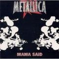 Metallica - Mama Said (single)