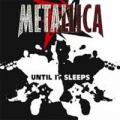 Metallica - Until it Sleeps (single)